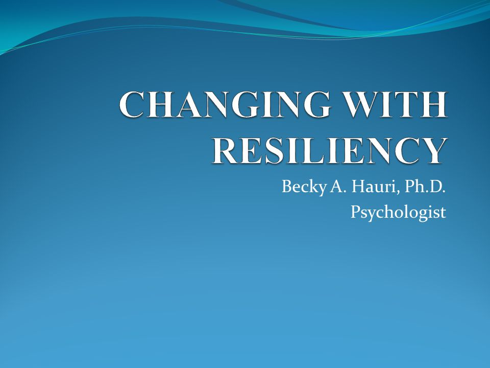 Becky A. Hauri, Ph.D. Psychologist