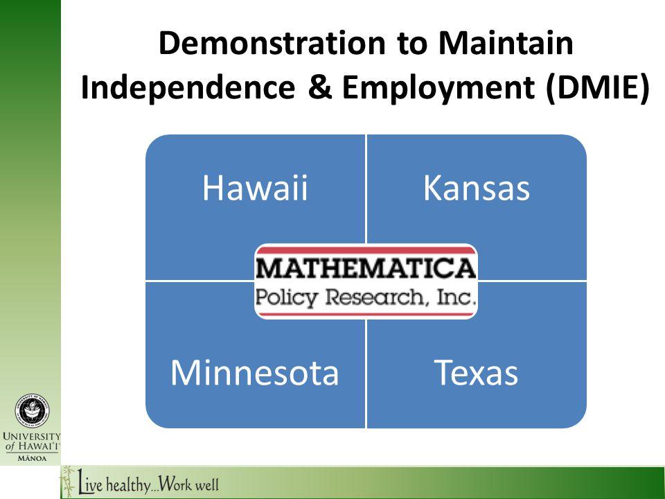 Demonstration to Maintain Independence & Employment (DMIE) HawaiiKansas MinnesotaTexas
