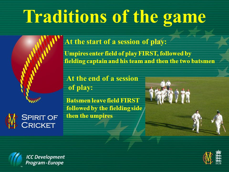 Traditions of the game Players should acknowledge efforts of opposition e.g.