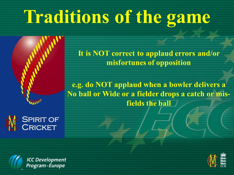 Traditions of the game Players should acknowledge applause from opposition and spectators