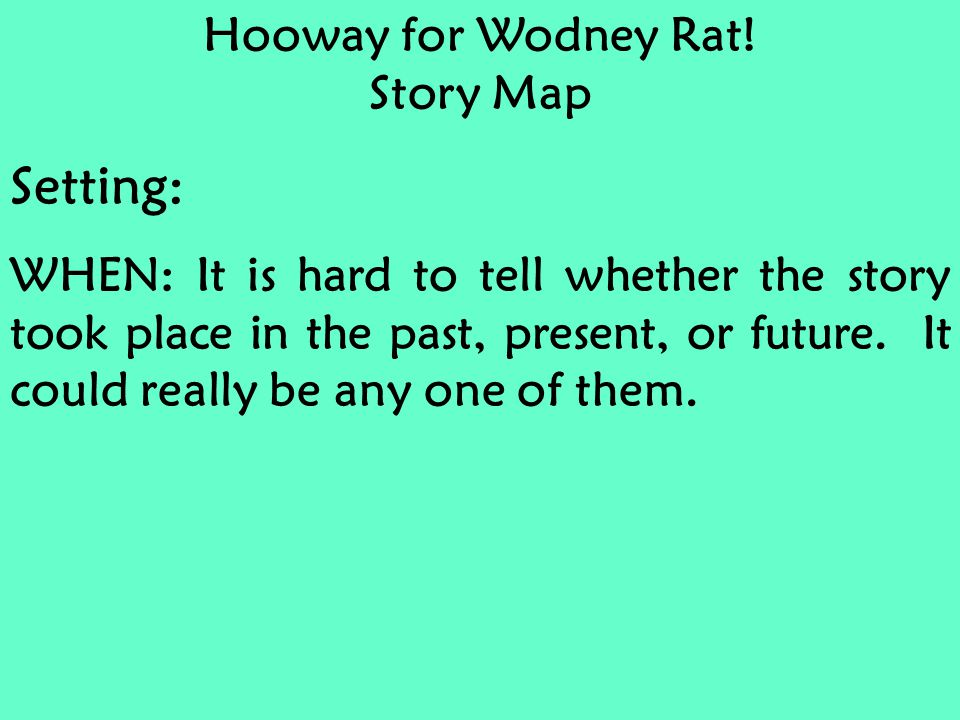 Hooway for Wodney Rat.
