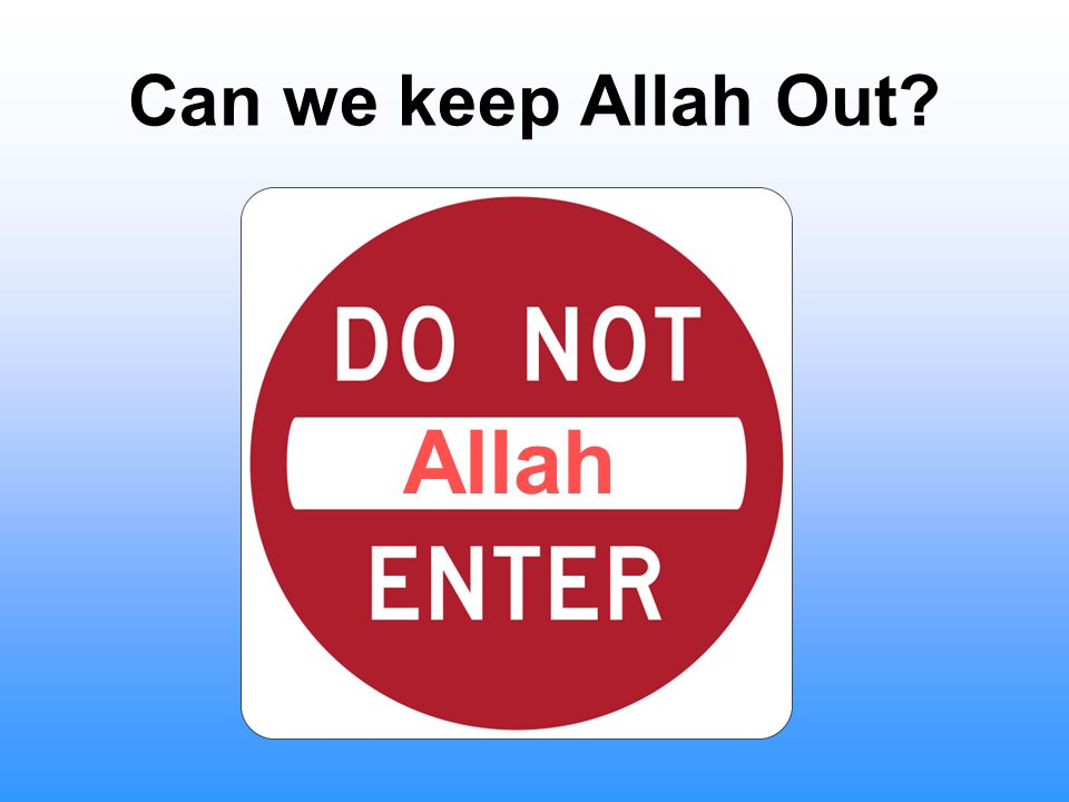 Can we keep Allah Out Allah