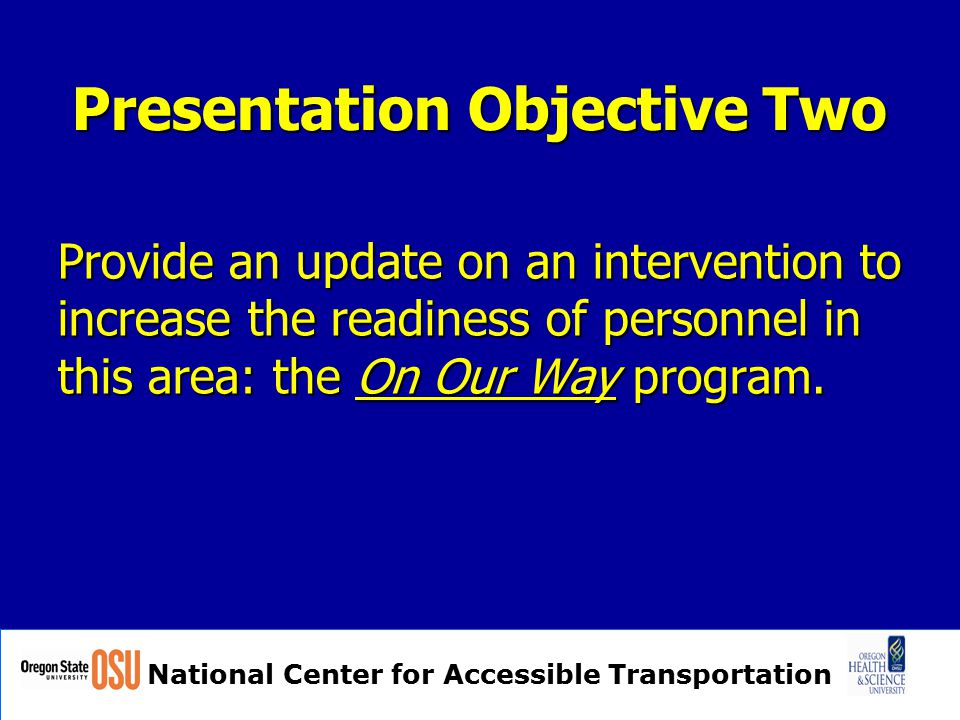 National Center for Accessible Transportation Purpose of the Study Importance of the issue - intercity air travelers - transportation providers Secondary Importance - Allied health Professionals