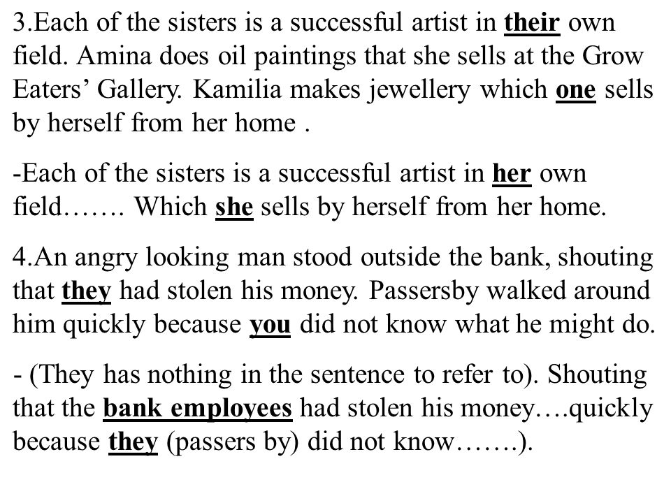 3.Each of the sisters is a successful artist in their own field. Amina does oil paintings that she sells at the Grow Eaters' Gallery. Kamilia makes je