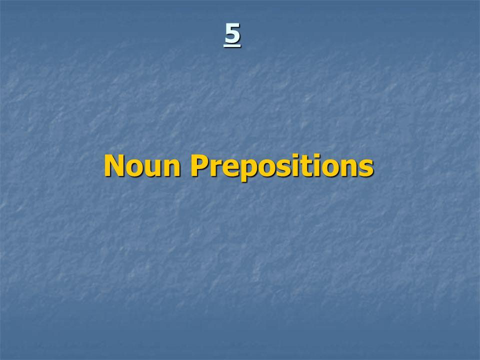 5 Noun Prepositions