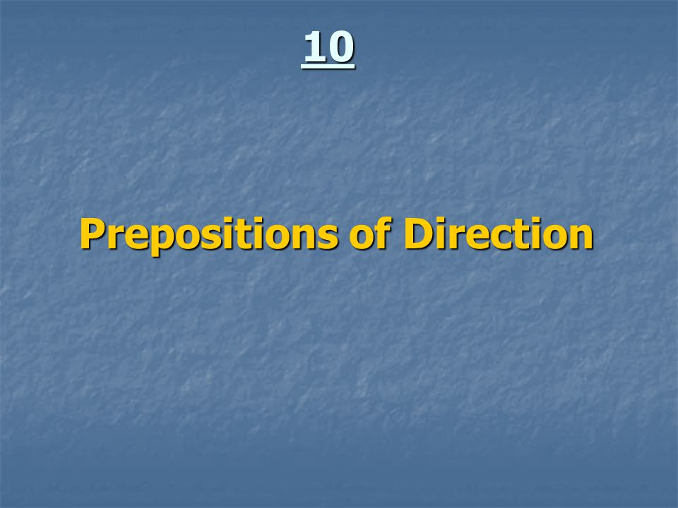 10 Prepositions of Direction