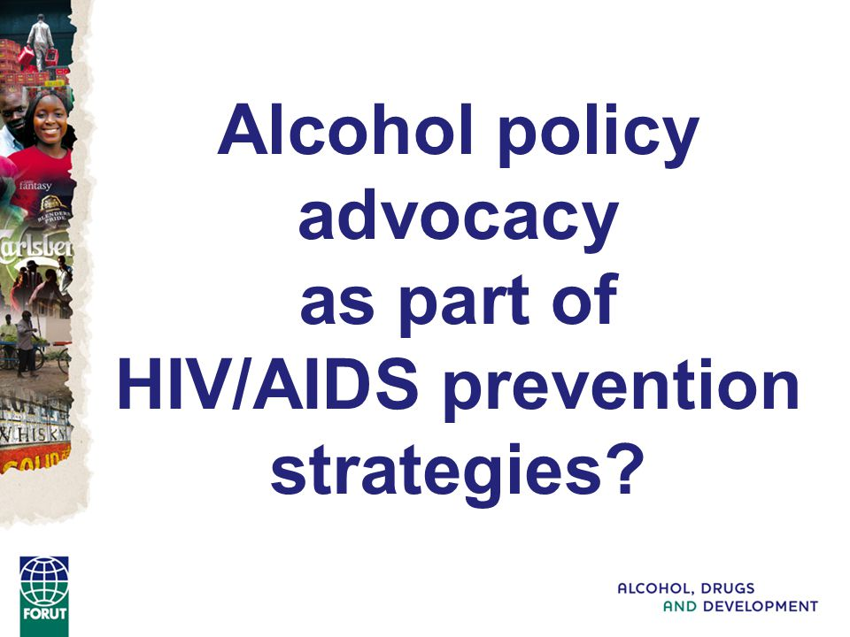Alcohol policy advocacy as part of HIV/AIDS prevention strategies