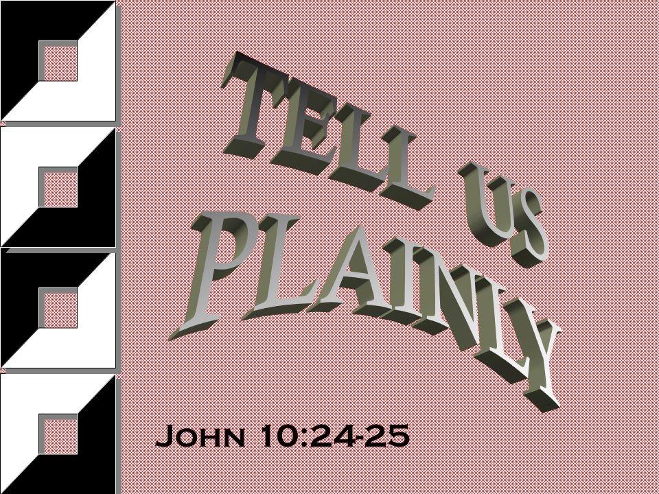 John 10:24-25
