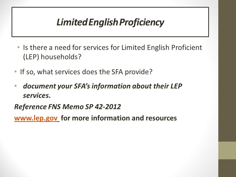 Limited English Proficiency Is there a need for services for Limited English Proficient (LEP) households.