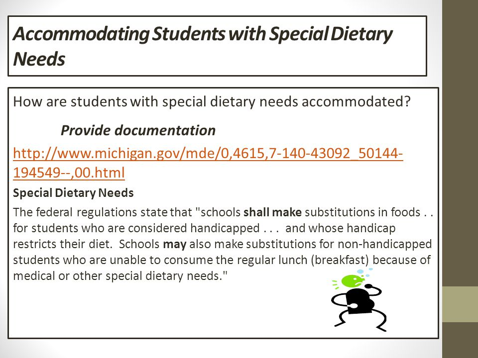 Accommodating Students with Special Dietary Needs How are students with special dietary needs accommodated.