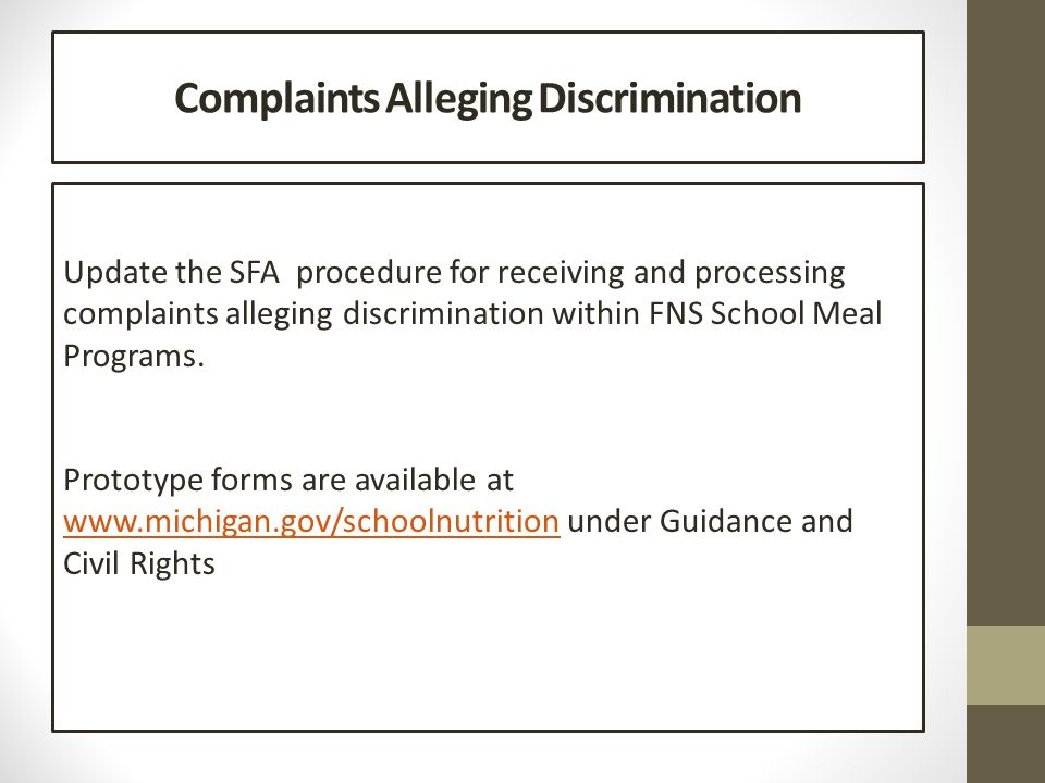 Complaints Alleging Discrimination Update the SFA procedure for receiving and processing complaints alleging discrimination within FNS School Meal Programs.