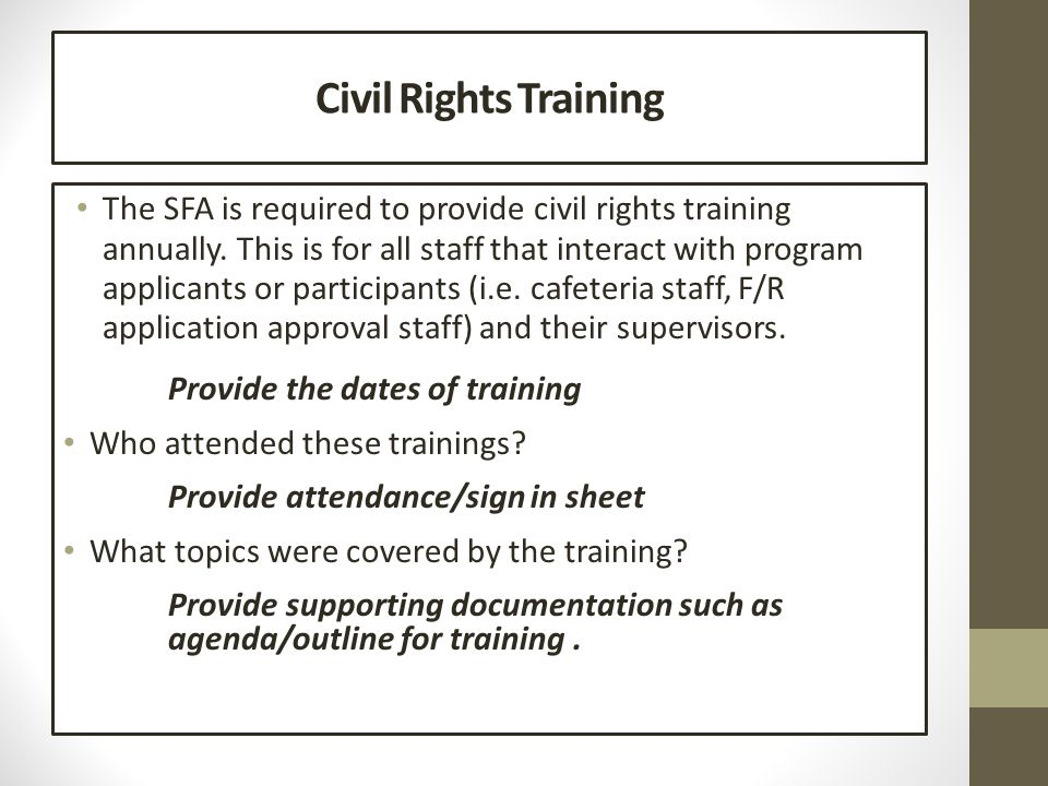 Civil Rights Training The SFA is required to provide civil rights training annually.
