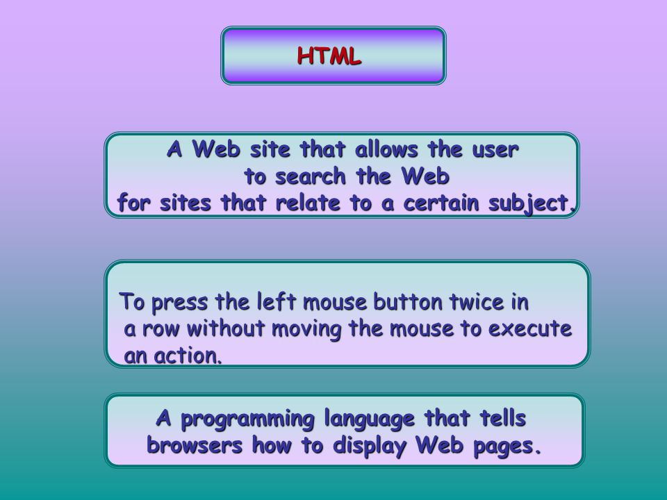 HTML A Web site that allows the user to search the Web to search the Web for sites that relate to a certain subject. for sites that relate to a certai