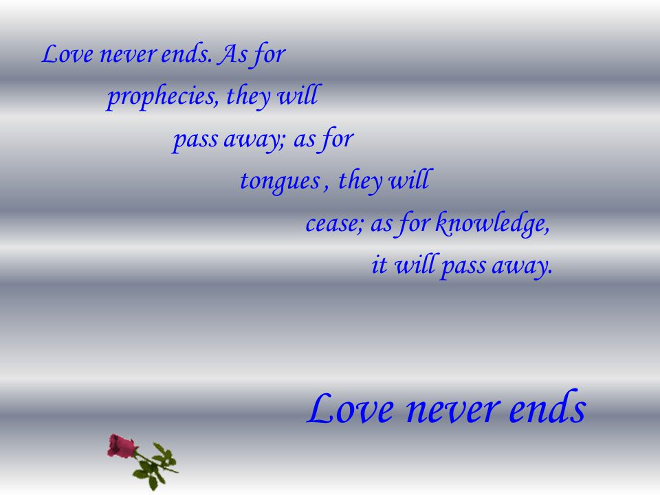 Love never ends.