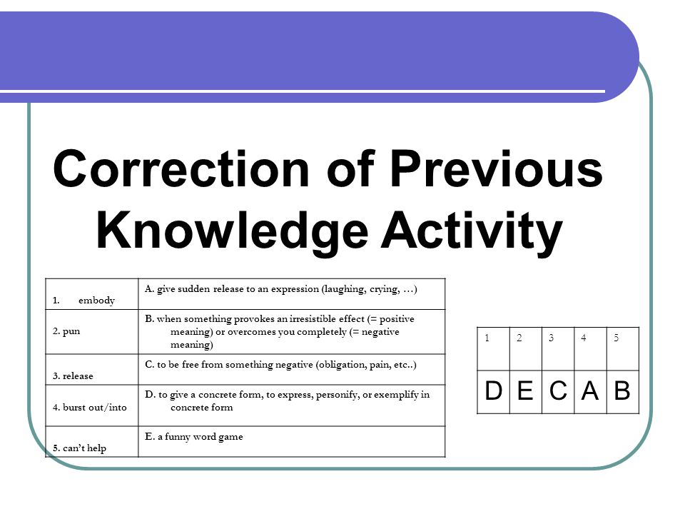 Correction of Previous Knowledge Activity 1.embody A.