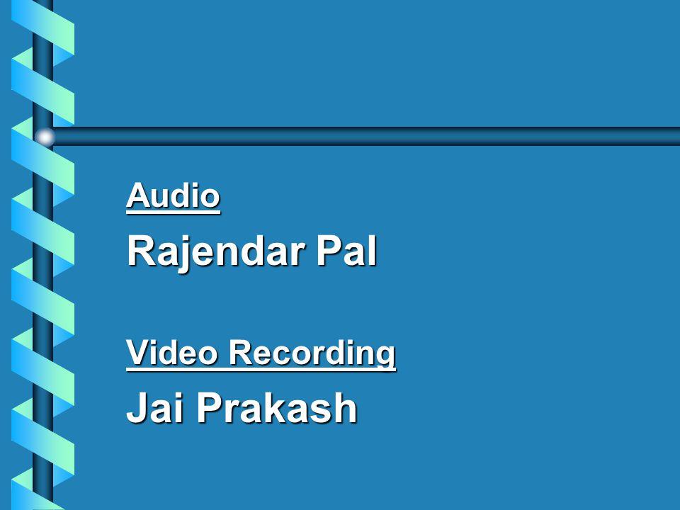 Audio Rajendar Pal Video Recording Jai Prakash