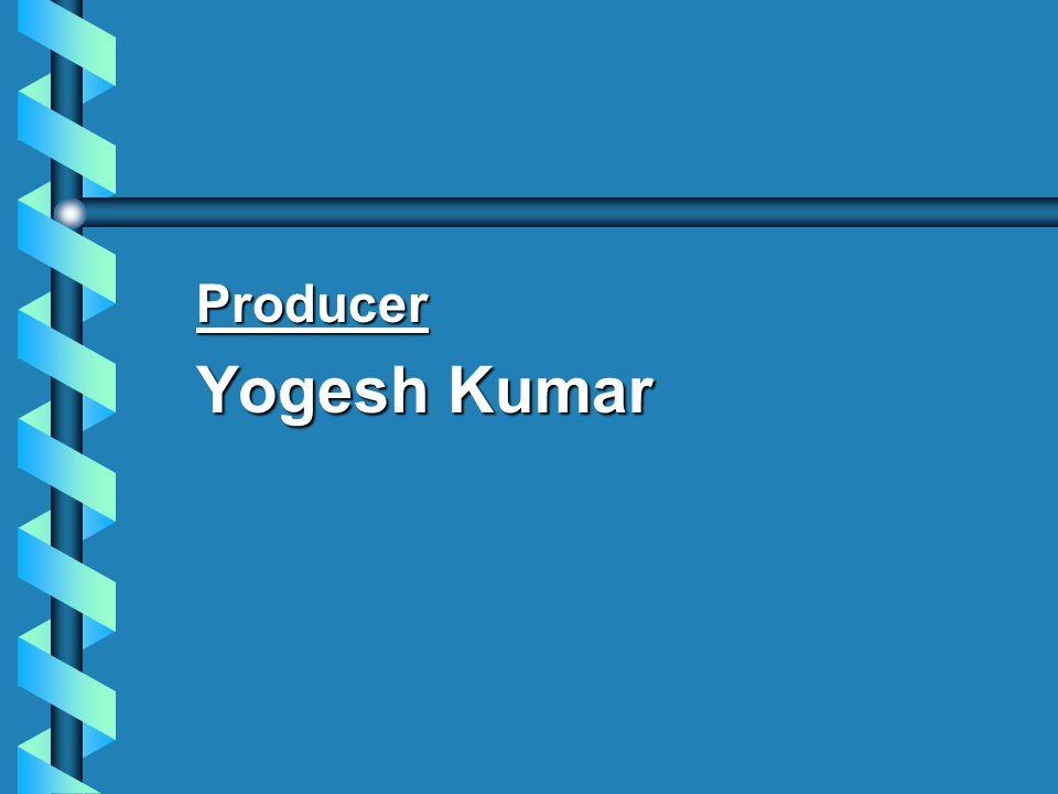 Producer Yogesh Kumar