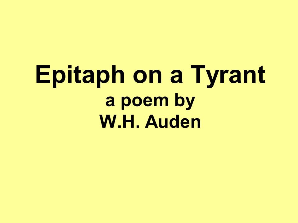 Epitaph on a Tyrant a poem by W.H. Auden