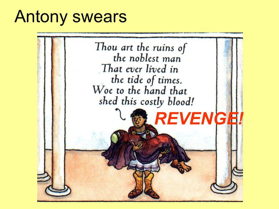 Antony swears REVENGE!