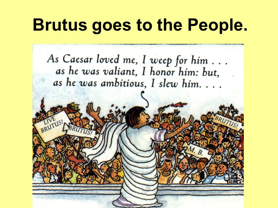 Brutus goes to the People.