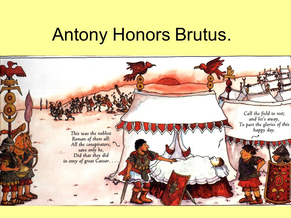 Antony Honors Brutus.