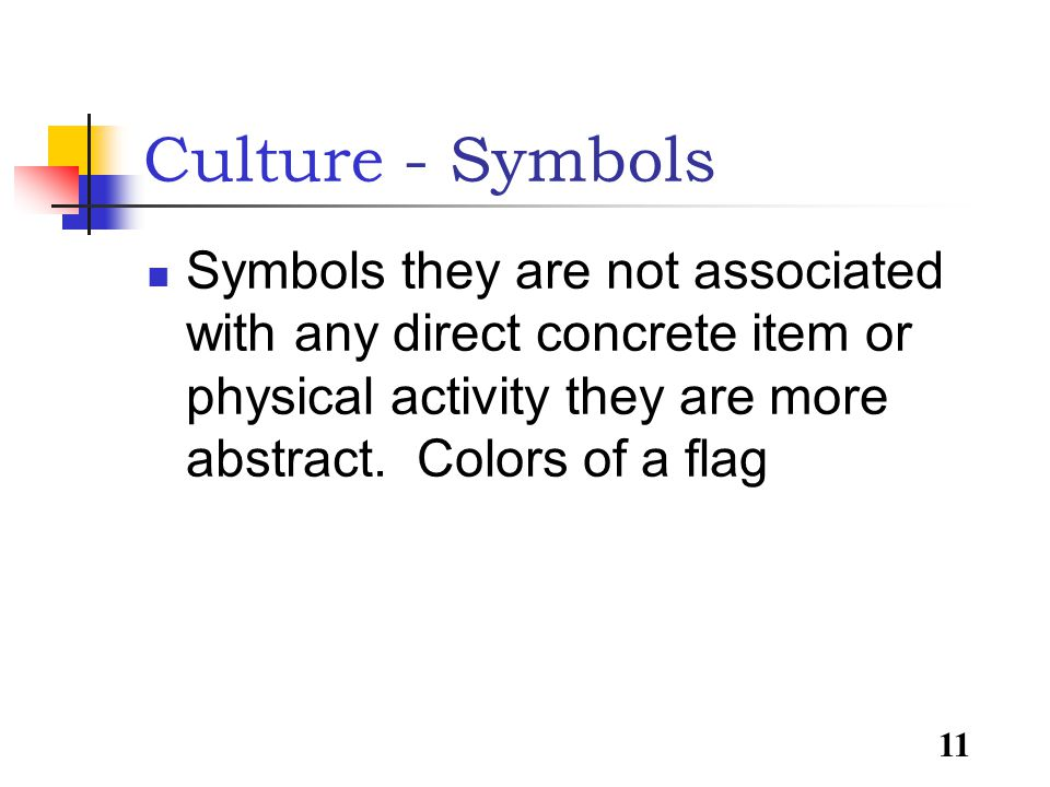 11 Symbols they are not associated with any direct concrete item or physical activity they are more abstract.