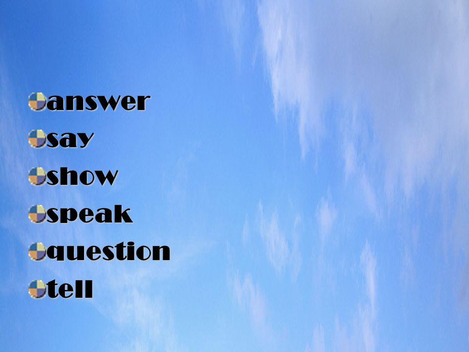 answersayshowspeakquestiontell