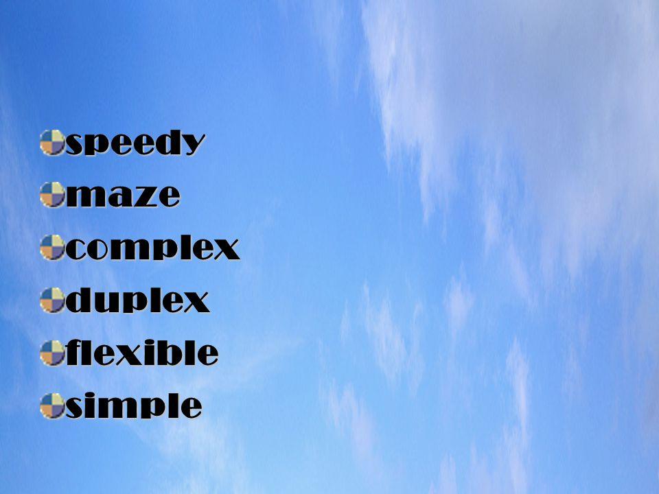 speedymazecomplexduplexflexiblesimple