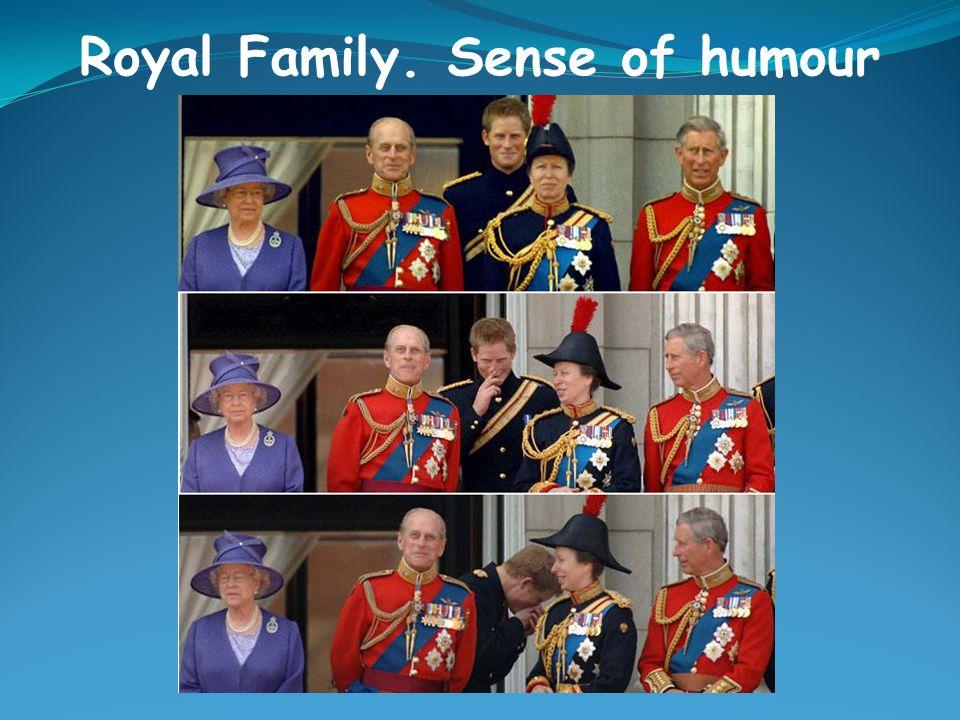 Royal Family. Sense of humour