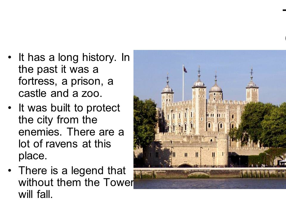 The Tower of London It has a long history.