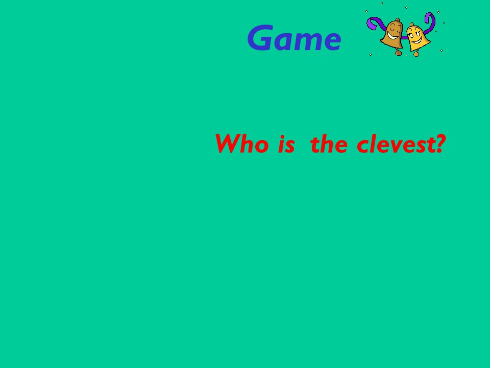 Game Who is the clevest?
