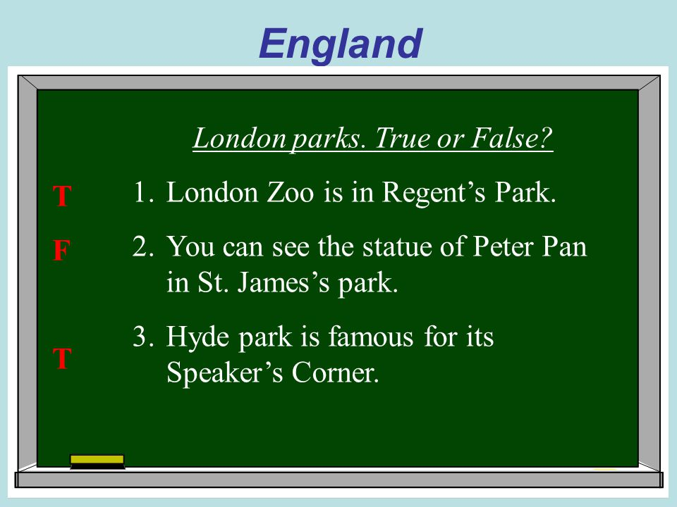 England London parks. True or False. 1.London Zoo is in Regent's Park.