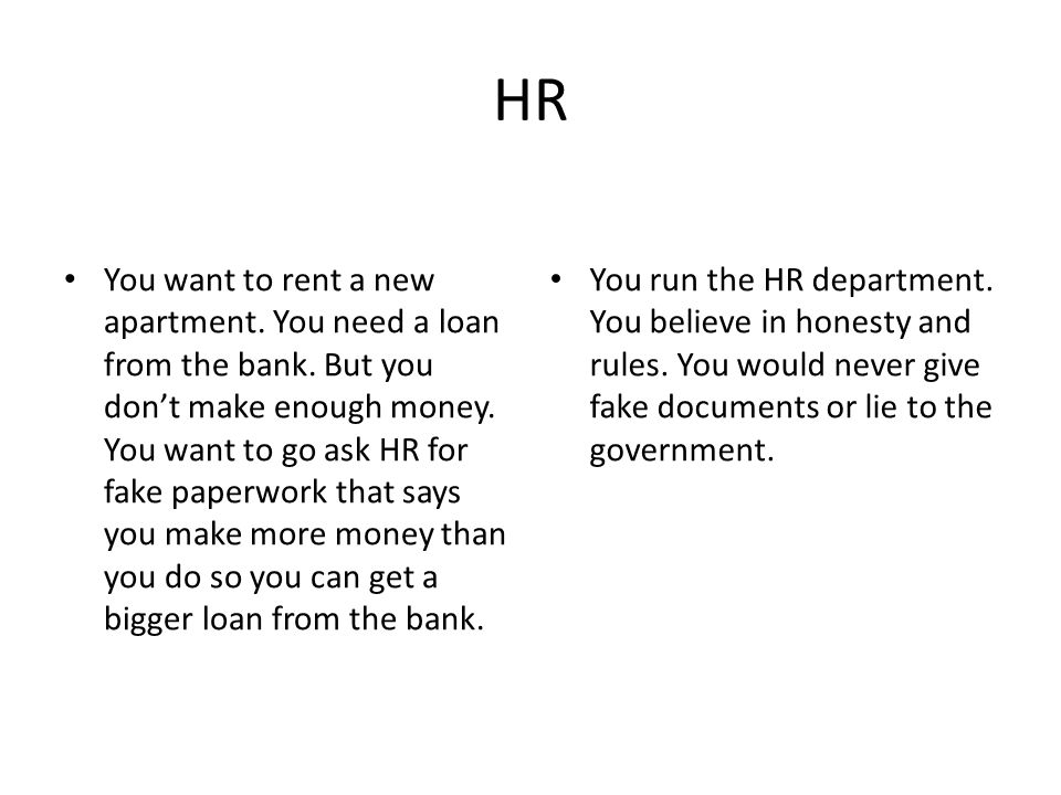 HR You want to rent a new apartment. You need a loan from the bank.