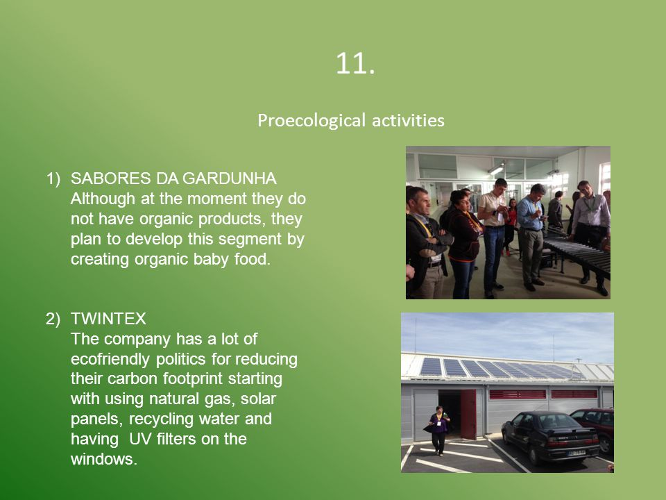 11. Proecological activities 1)SABORES DA GARDUNHA Although at the moment they do not have organic products, they plan to develop this segment by crea