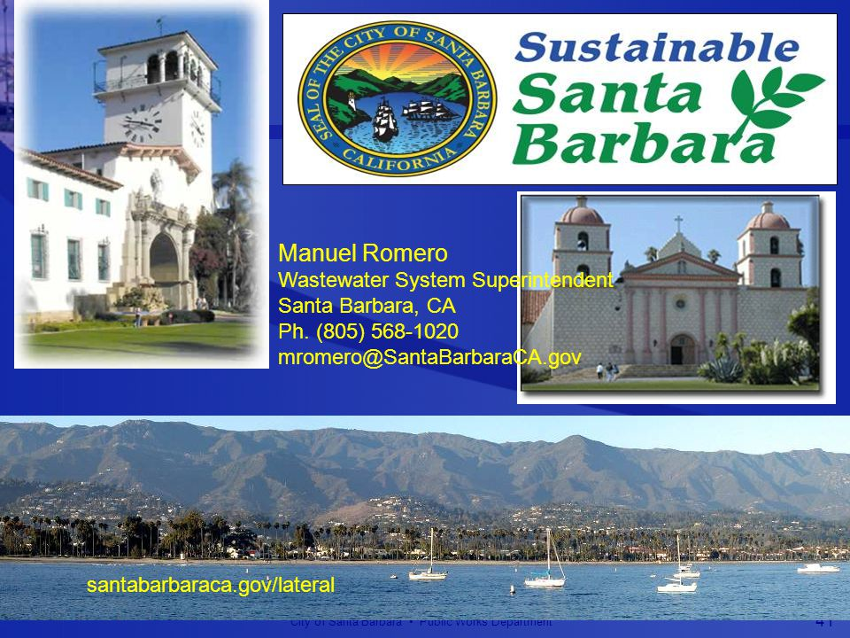 City of Santa Barbara Public Works Department 41 Manuel Romero Wastewater System Superintendent Santa Barbara, CA Ph.