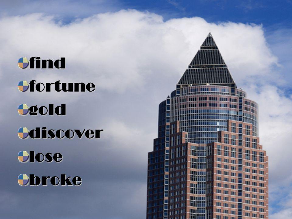 find fortune gold discover lose broke