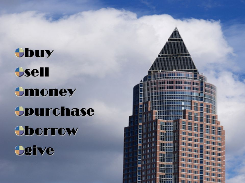 buy sell money purchase borrow give