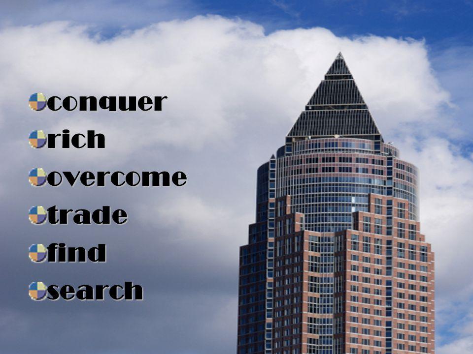 conquer rich overcome trade find search