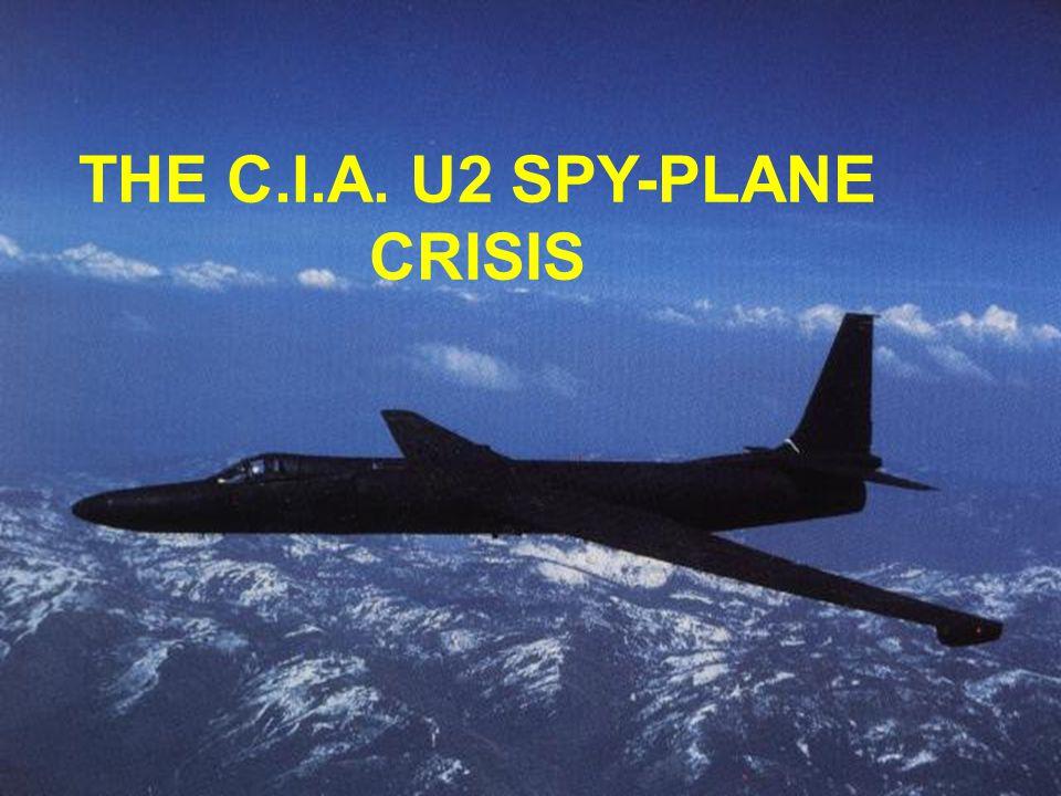THE C.I.A. U2 SPY-PLANE CRISIS