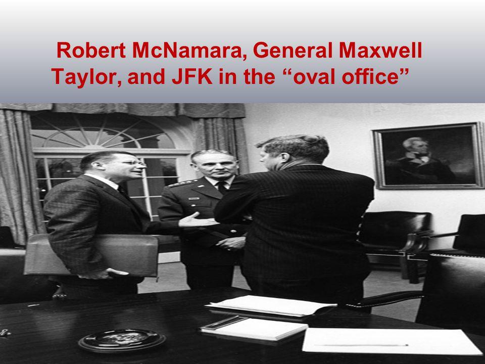 Robert McNamara, General Maxwell Taylor, and JFK in the oval office