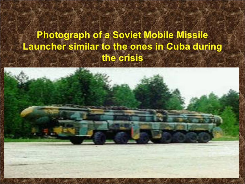 Photograph of a Soviet Mobile Missile Launcher similar to the ones in Cuba during the crisis