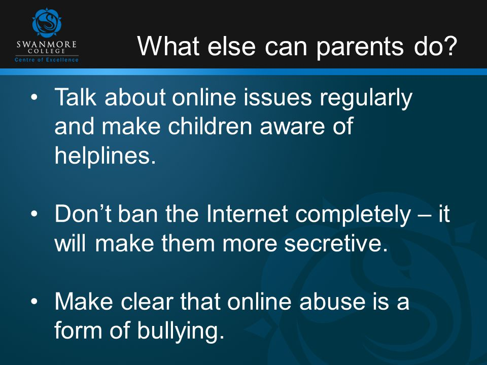 What else can parents do. Talk about online issues regularly and make children aware of helplines.