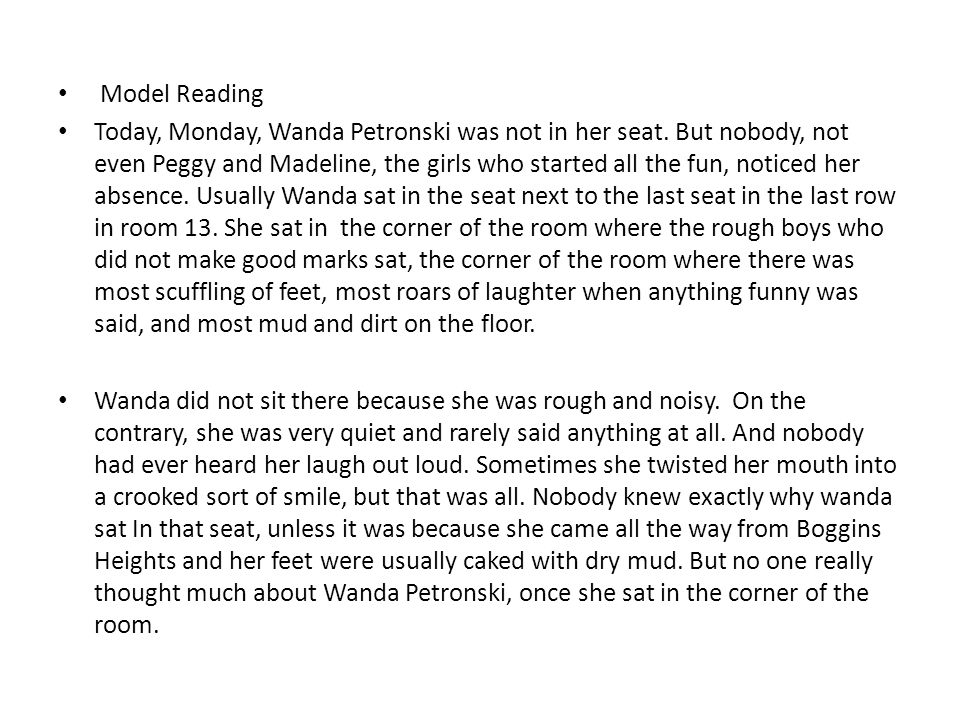 Model Reading Today, Monday, Wanda Petronski was not in her seat.