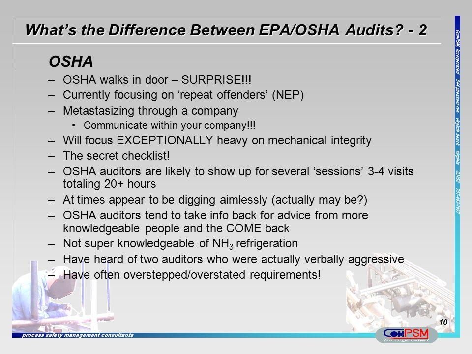 What's the Difference Between EPA/OSHA Audits? - 2 OSHA –OSHA walks in door – SURPRISE!!! –Currently focusing on 'repeat offenders' (NEP) –Metastasizi