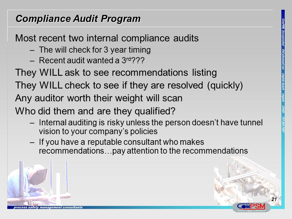 Compliance Audit Program Most recent two internal compliance audits –The will check for 3 year timing –Recent audit wanted a 3 rd ??? They WILL ask to