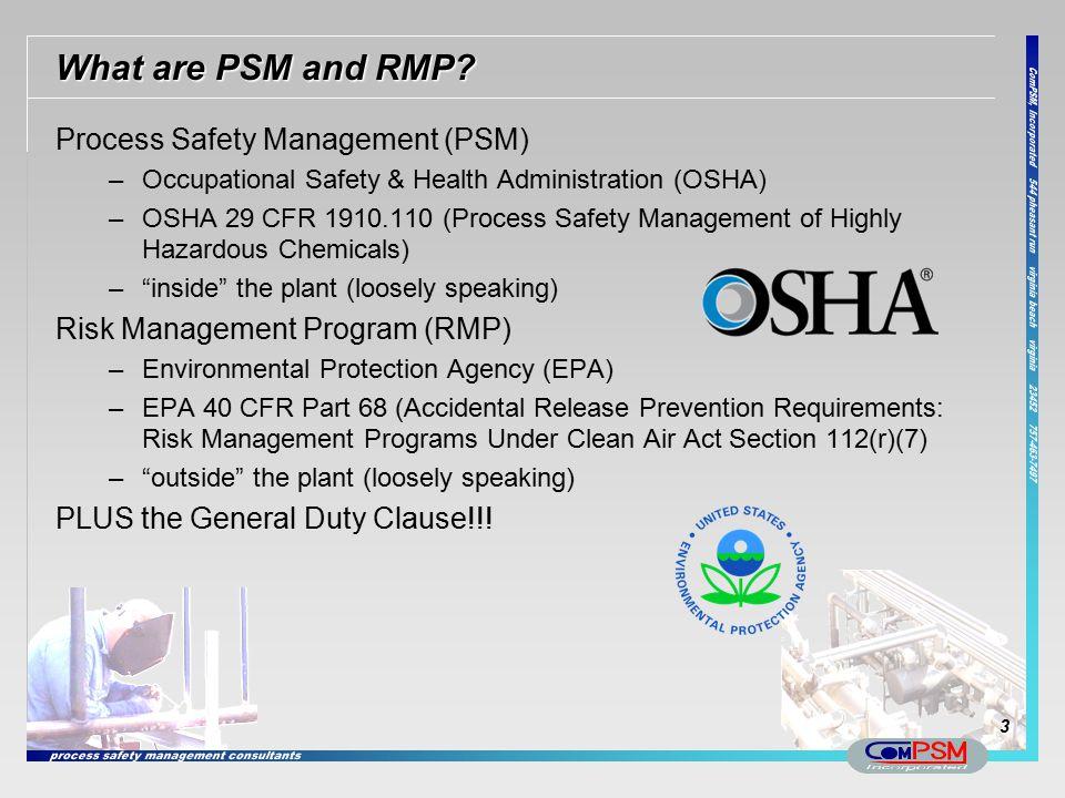 Process Safety Management (PSM) –Occupational Safety & Health Administration (OSHA) –OSHA 29 CFR 1910.110 (Process Safety Management of Highly Hazardo