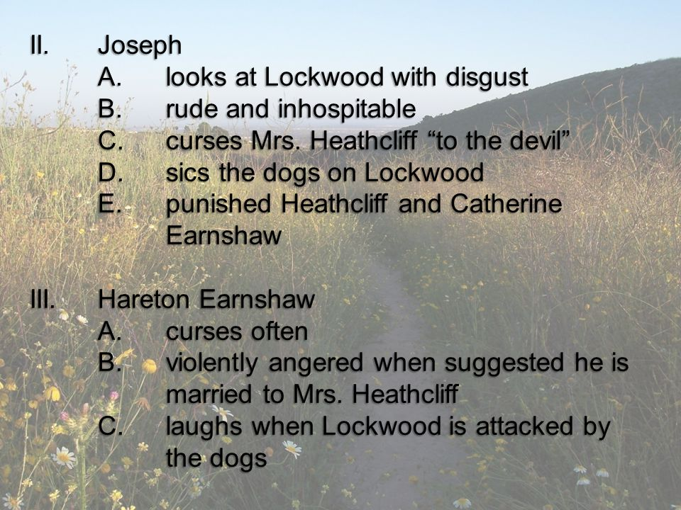 II.Joseph A.looks at Lockwood with disgust B.rude and inhospitable C.curses Mrs.