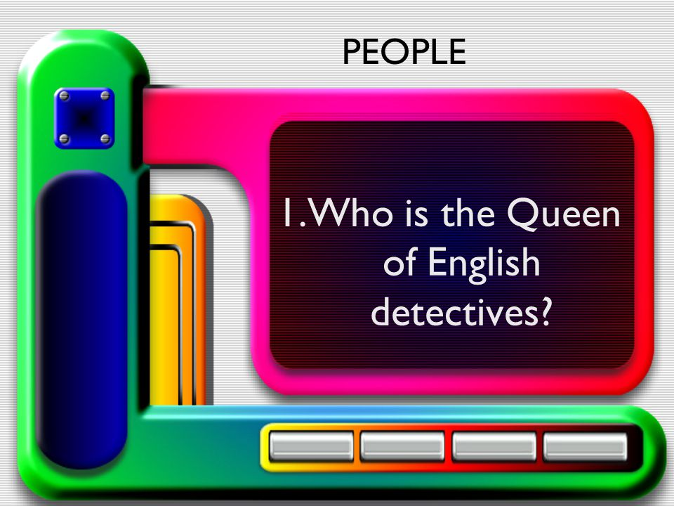 1.Who is the Queen of English detectives? PEOPLE
