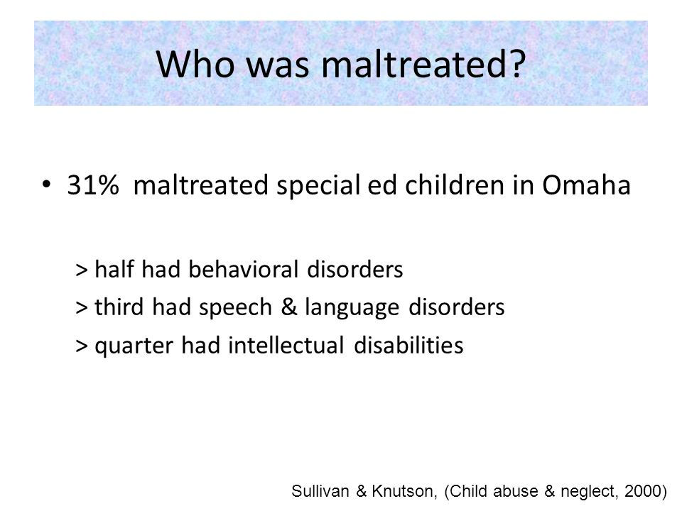 Who was maltreated.