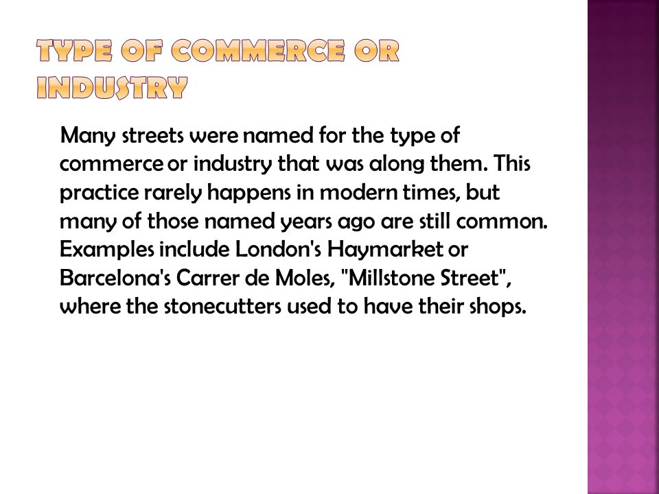Many streets were named for the type of commerce or industry that was along them.
